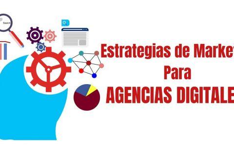 Estrategias de marketing para agencias digitales