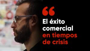 El Éxito Comercial en Tiempos de Crisis