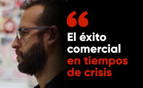 El Exito Comercial en Tiempos de Crisis